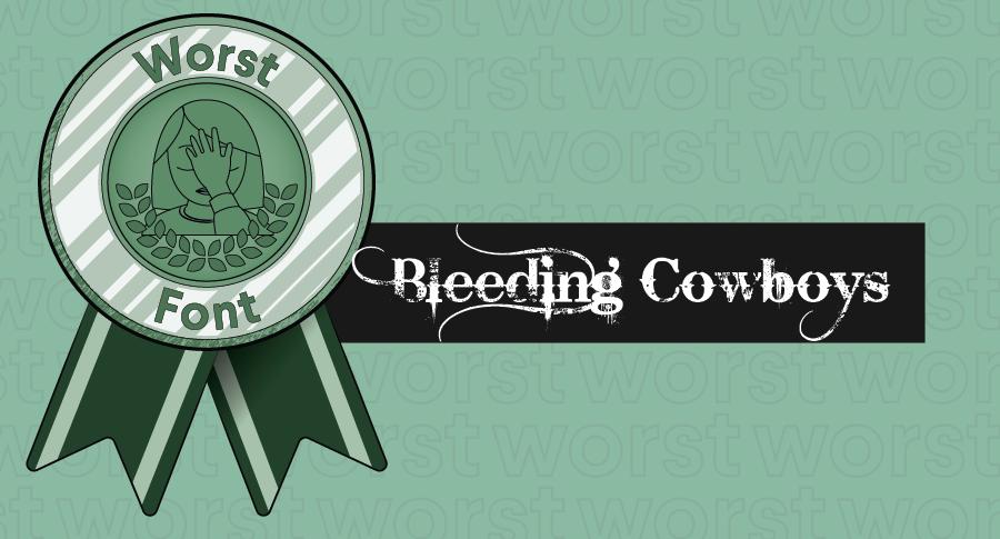 """Иллюстрированная награда за худшие шрифты в сочетании с гарнитурой Bleeding Cowboys """"width ="""" 900 """"height ="""" 485 """"/>    <figcaption> Ковбои кровоточат, как и наши глаза. </figcaption></figure> <h3><span id="""