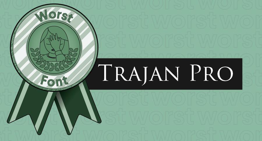 """Иллюстрированная награда за худшие шрифты в сочетании с гарнитурой Trajan Pro """"width ="""" 900 """"height ="""" 485 """"/>    <figcaption> Trajan Pro использовалась на многих постерах фильмов и обложках книг, что она потеряна его привлекательность. </figcaption></figure> <p> Другие чрезмерно используемые ретро-шрифты, от которых вам, вероятно, следует держаться подальше? FF Blur и Trajan Pro. Дело не в том, что они плохие шрифты как таковые. Их просто так много раз делали что они теряют всякую привлекательность. </p> <h3><span id="""