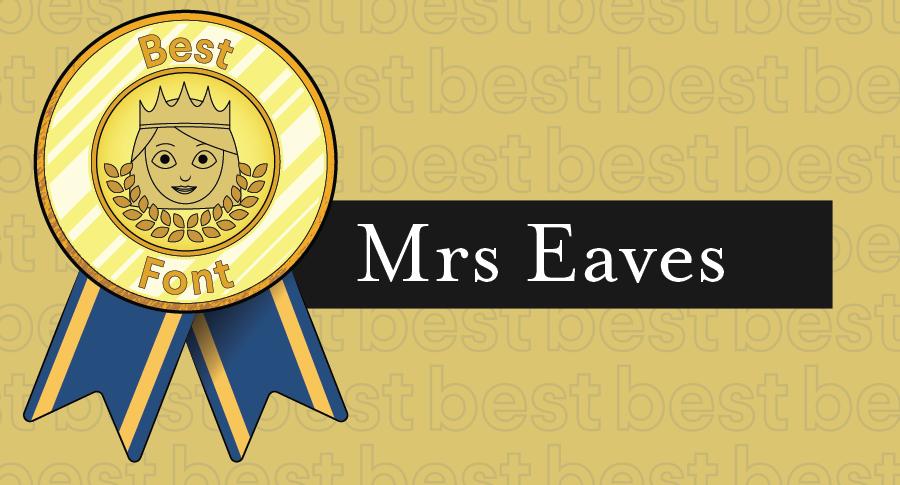 """Иллюстрированная награда за лучшие шрифты в сочетании с гарнитурой Mrs Eaves """"width ="""" 900 """"height ="""" 485 """"/>    <figcaption> Mrs Eaves имеет равномерное распределение твердых краев по закругленным углам </figcaption></figure> <h3><span id="""